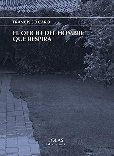 EL OFICIO DEL HOMBRE QUE RESPIRA (ERIA)
