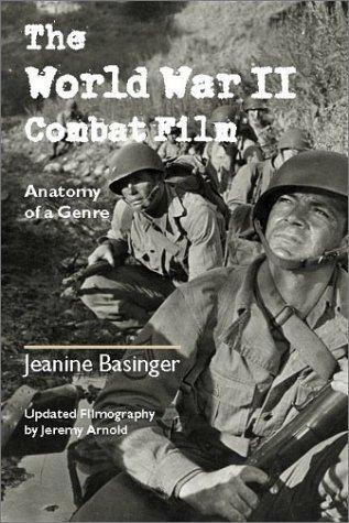 The World War II Combat Film: Anatomy of a Genre