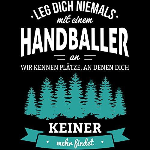 Leg dich niemals mit einem Handballer an, wir kennen Plätze an denen dich keiner mehr findet - Herren T-Shirt von Fashionalarm | Fun Shirt Spruch Spaß Job Arbeit Beruf Geschenk Idee für Männer lustig Schwarz
