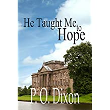 He Taught Me To Hope (Darcy and the Young Knight's Quest Book 1)