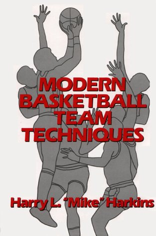 Modern Basketball Team Techniques por Harry L Harkins