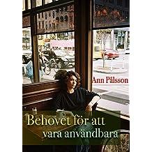 Behovet för att vara användbara (Swedish Edition)