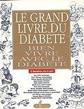 le grand livre du diabete bien vivre avec le diabete
