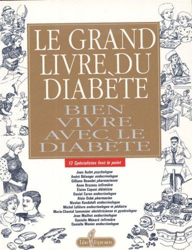 LE GRAND LIVRE DU DIABETE: Bien Vivre avec le Diabete