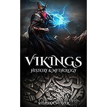 Vikings: History & Mythology (Norse Mythology, Norse Gods, Norse Myths, Viking History) (English Edition)