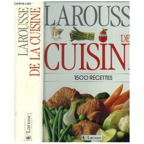 Larousse de la Cuisine : 1500 Recettes
