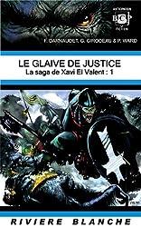 La Saga de Xavi El Valent, Tome 1 : Le glaive de justice