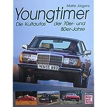 Youngtimer - Die Kultautos der 70er- und 80er-Jahre,Motorbuchverlag