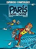 Les Aventures De Spirou Et Fantasio: Paris-sous-seine (47)