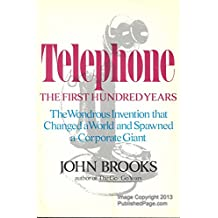 Telephone: The First Hundred Years by John Brooks (29-May-1905) Hardcover
