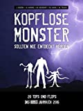 Kopflose Monster sollten nie entdeckt werden: 20 Tops und Flops: Das Horrorfilm-Jahrbuch 2016