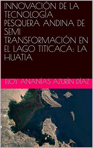 INNOVACIÓN DE LA TECNOLOGÍA PESQUERA ANDINA DE  SEMI TRANSFORMACIÓN EN EL LAGO TITICACA:  LA HUATIA