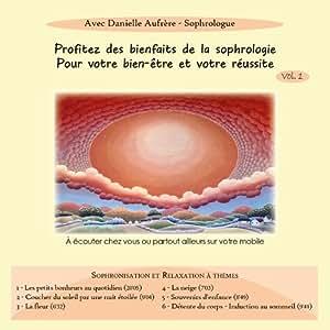 Sophrologie : Sophronisation et Relaxation à thèmes Volume 1
