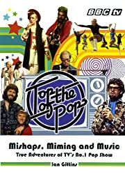 Top of the Pops: Top 40 TV Gold: Mishaps, Miming and Music