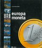 Una Europa una moneta.