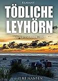 Tödliche Leyhörn. Ostfrieslandkrimi (Faber und Waatstedt ermitteln 2)