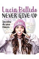 Descargar gratis Never give up: Secretos de una muser en .epub, .pdf o .mobi