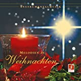 Melodies for Christmas (Melodien zu Weihnachten - Festliche Weihnachtsmusik) [Best-Known Songs and Instrumental Music for the Christmas Season]