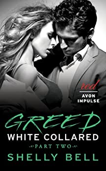 White Collared Part Two: Greed (Benediction) by [Bell, Shelly]