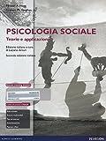 Psicologia sociale. Teorie e applicazioni. Con aggiornamento online