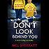 Don't Look Behind You: A dark, twisting crime thriller  (Detective Eden Berrisford crime thriller series Book 2)