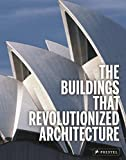 Buildings That Revolutionized Architecture by Florian Heine
