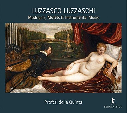 Luzzaschi: Madrigale, Motetten & Instrumentalmusik