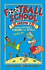 Football School Season 3: Where Football Explains the World Paperback