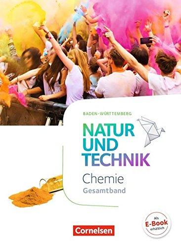 Natur und Technik - Chemie Neubearbeitung - Baden-Württemberg: Gesamtband - Schülerbuch