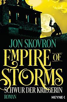 Empire of Storms - Schwur der Kriegerin: Roman (Empire of Storms-Reihe 3)