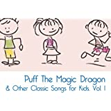 Puff The Magic Dragon & Other Classic Songs for Kids, Vol. 1