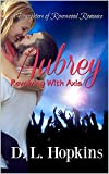 Aubrey: Revolving With Axis (A Daughter's of Rosewood Romace Book 1)