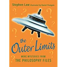 The Outer Limits: More Mysteries from the Philosophy Files by Stephen Law (Illustrated, 17 Jul 2003) Paperback