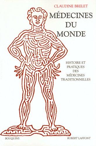 Médecines du monde, histoire et pratique des médecines traditionnelles
