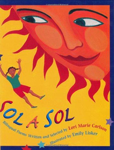 Sol a Sol: Original and Selected Bilingual Poems por Lori Carlson