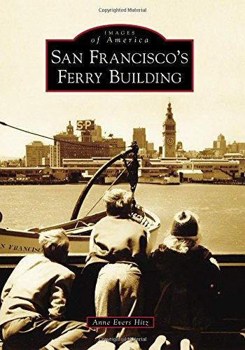San Francisco's Ferry Building (Images of America)