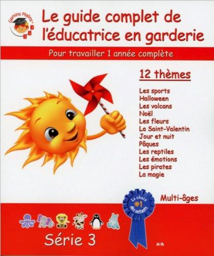 Guide complet de l'éducatrice en garderie - Série 3