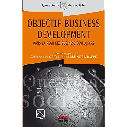 Objectif business development: Dans la peau des business developers (Questions de Société)