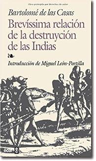 Brevissima Relacion De La Destruccion In par  Bartolomé de las Casas