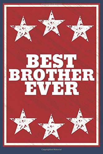 best-brother-ever-6x9-journal-lined-writing-notebook-120-pages-red-white-blue-patriotic-stars-and-st