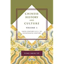 Chinese History and Culture: Sixth Century B.C.E. to Seventeenth Century: 1 (Masters of Chinese Studies)