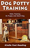 Dog Potty Training: Potty Training An Puppy And Adult Dog