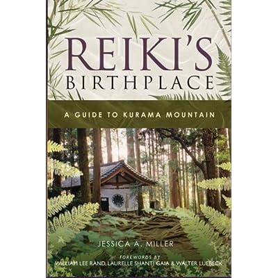 Reiki's Birthplace, A Guide to Kurama Mountain