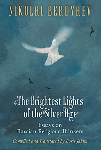 The Brightest Lights of the Silver Age: Essays on Russian Religious Thinkers (English Edition)