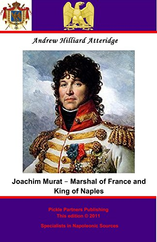 Joachim Murat - Marshal Of France And King Of Naples por Andrew Hilliard Atteridge epub