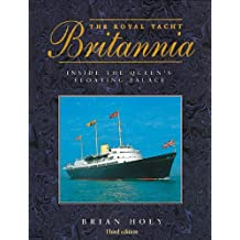 The Royal Yacht Britannia: Inside the Queen's Floating Palace by Brian Hoey (1996-05-10)