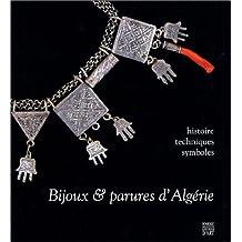 Bijoux & parures d'Algérie : Histoire - Techniques - Symboles