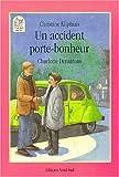 """Afficher """"Un accident porte-bonheur"""""""