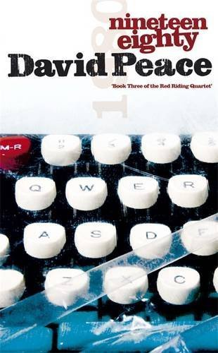 Nineteen Eighty (Red Riding Quartet) by David Peace (2009-10-01)