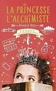 La Princesse et l'alchimiste, tome 2 : A la poursuite des souvenirs volés par Amy Alward